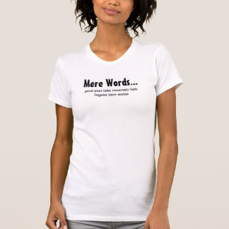 Mere words. A list of alternatives T-Shirt