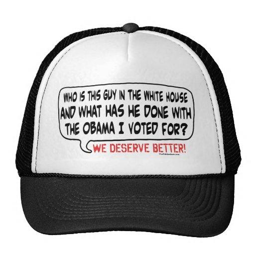 Merecemos mejor del engranaje de Barack Obama Gorras