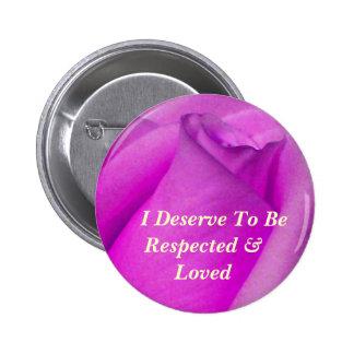 Merezco ser botón de Loved_ Pin Redondo De 2 Pulgadas
