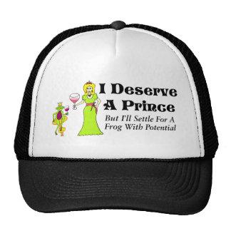 """""""Merezco una princesa del príncipe"""" vino y a un pr Gorro"""