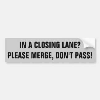 Merge Don't Pass in Closing Lanes Please Bumper Sticker