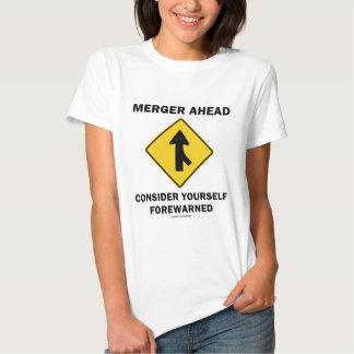 Merger Ahead Consider Yourself Forewarned (Sign) Tee Shirt