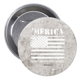 'Merica - Fightin' for our right to party 3 Inch Round Button