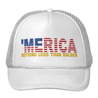 """'MERICA """"nada"""" gorra menos que de oro de la bander"""