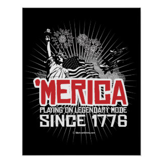 'Merica - Playing on Legendary Mode since 1776 Poster