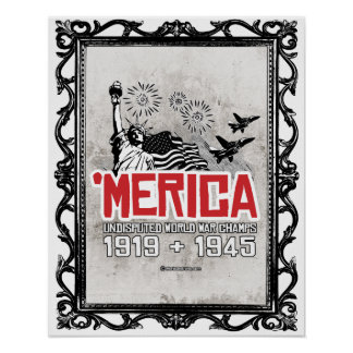 'Merica - Undisputed World War Champs Poster