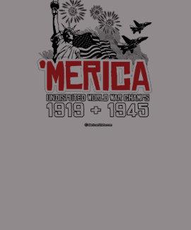 'Merica - Undisputed World War Champs Tee Shirt