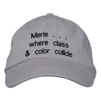 Merle . . . where class & color collide embroidered baseball cap