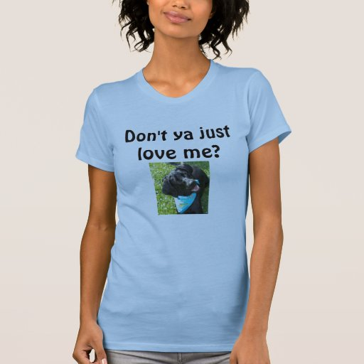 Merlintile, Don't ya just love me? T Shirt