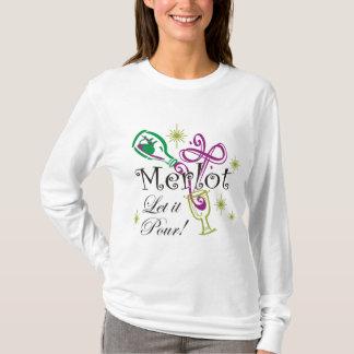 Merlot, Let it Pour! T-Shirt