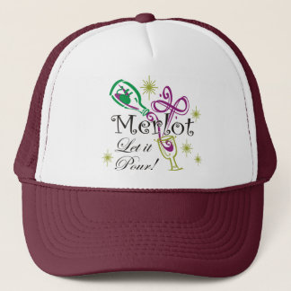 Merlot, Let it Pour! Trucker Hat