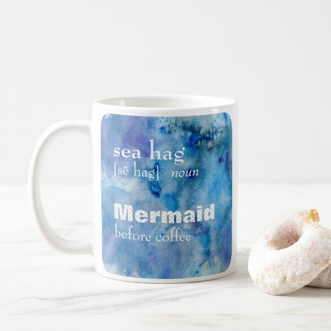 Mermaid Before Coffee | Funny Sea Hag Definition