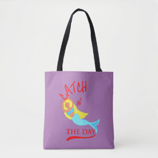 Mermaid Fun Catch Of The Day Novelty Tote Bag