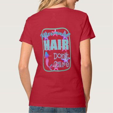 Beach Themed Mermaid Hair Don't Care T-Shirt