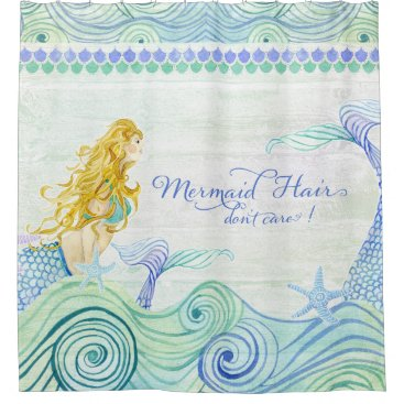 Beach Themed Mermaid Hair Don't Care! Watercolor Ocean Sea Wave Shower Curtain