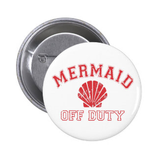 Mermaid Off Duty Distressed Vintage Pinback Button