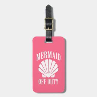 Mermaid off duty funny luggage tag