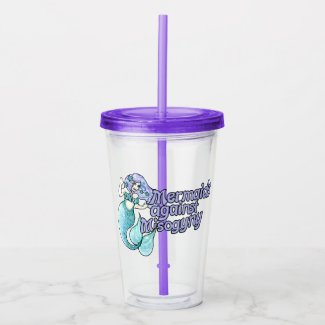 Mermaids against misogyny acrylic tumbler