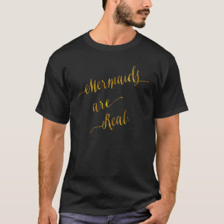 Mermaids Are Real Quote Gold Faux Foil Mermaid T-Shirt