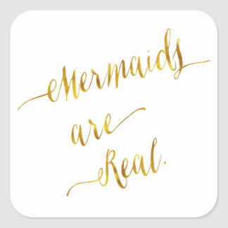 Mermaids Are Real Quote Gold Faux Foil White Square Sticker