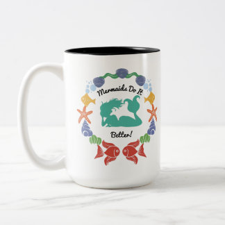 Mermaids Do It Better Mug
