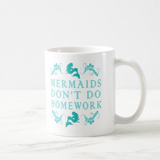 Mermaids Don't Do Homework Mug Coffee Mugs
