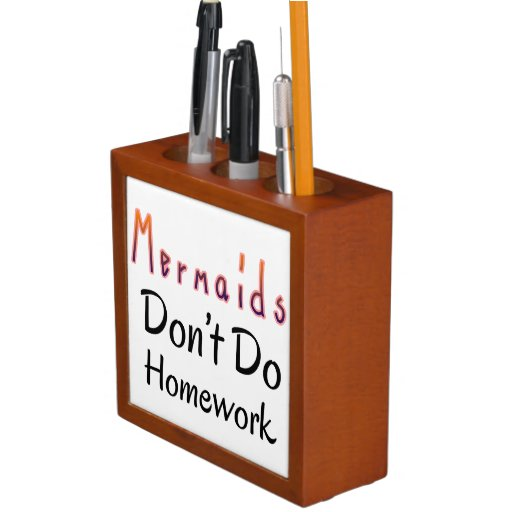 Mermaids Don't Do Homework Quote Pencil Holder