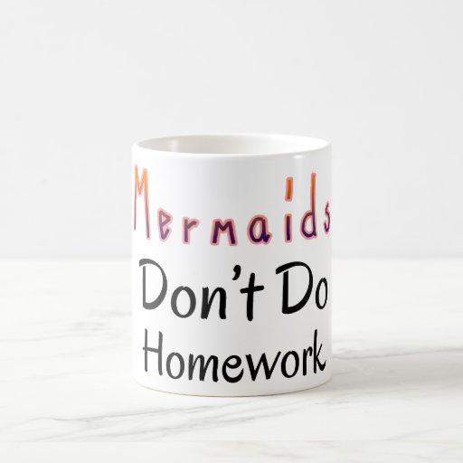 Mermaids Don't Do Homework Quote Coffee Mug