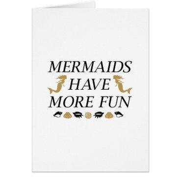Beach Themed Mermaids Have More Fun Card