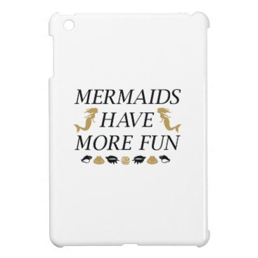 Beach Themed Mermaids Have More Fun Case For The iPad Mini