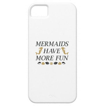 Beach Themed Mermaids Have More Fun iPhone SE/5/5s Case