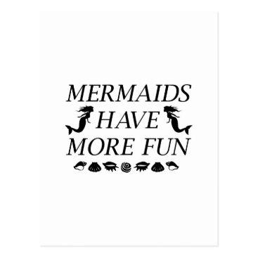 Beach Themed Mermaids Have More Fun Postcard