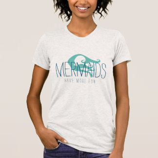 Mermaids Have More Fun Tee   Gray