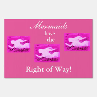 mermaids have the right of way pink sign