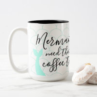 Mermaids need coffee too fish scales turquoise Tea Two-Tone Coffee Mug