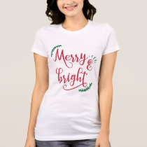 merry and bright Holiday T-Shirt