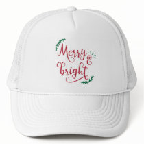 merry and bright Holiday Trucker Hat