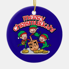 Merry Chrismukkah With Elves And Dreidels Ceramic Ornament at Zazzle