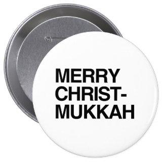 MERRY CHRIST-MUKKAH -.png Pinback Button