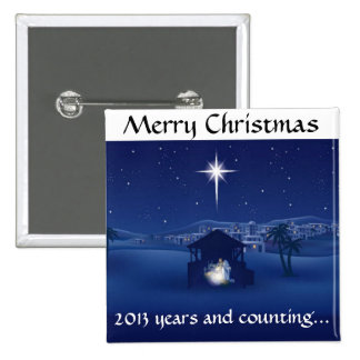 """""""Merry Christmas - 2013 years and counting..."""" Button"""