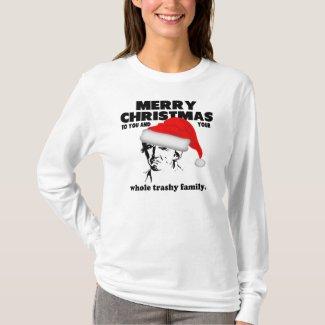 Merry Christmas 2 ur trashy family T-Shirt