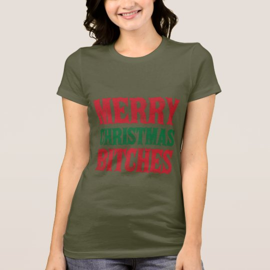 Merry Christmas B*tches T-Shirt