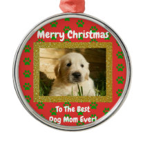 Merry Christmas Best Dog Mom Ever Photo Metal Ornament