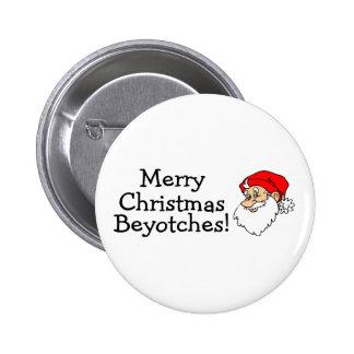Merry Christmas Beyotches Pinback Button