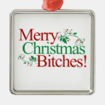 Merry Christmas Bitches Christmas Tree Ornaments