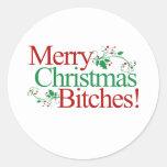 Merry Christmas Bitches Round Sticker