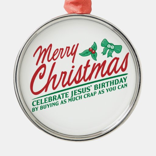 Merry Christmas - Celebrate Jesus' Birthday Round Metal Christmas Ornament
