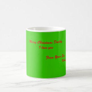 Merry Christmas Daddy,I love you               ... Coffee Mug