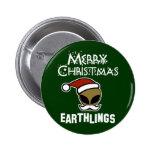 Merry Christmas, Earthlings Pin