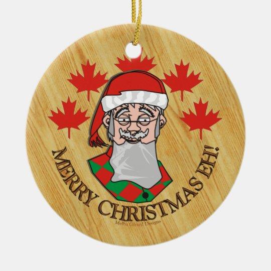 Merry Christmas Eh! Ceramic Ornament